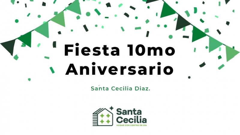 Fiesta por el 10mo Aniversario Santa Cecilia Diaz.